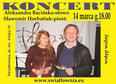 Plakat u góry napisy: Aleksandra Bacińska-słowo, Sławomir Horbatiuk-pieśń.14 marca, g.18. W środku zdjęcie kobiety w średnim wieku, długie, blond włosy, i mężczyzny w średnim wieku, w okularach.