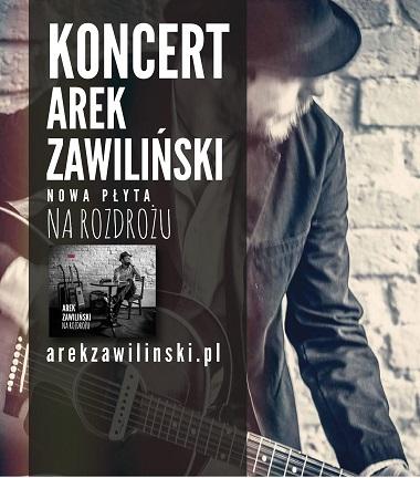 Plakat z napisami: koncert Arek Zawiliński.9.12.2016.g.18. Światłownia.