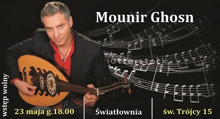 Na zdjęciu młody mężczyzna o ciemnej karnacji gar na gitarze. Napisy: MounirGhosn, 23 maja, g.18. Światłownia, ul. Św. Trójcy 15. Wstęp wolny.