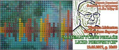 Plakat z napisamiWystawa Malarstwa Włodzimierza Szparagi MATEMaTYCZNE pejzaże liczb pierwszych