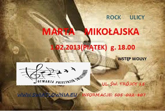 Plakat z gitarą w tle. Napisy: Rock ulicy. marta Mikołajska. 1.02.2013, g.18.Wstęp wolny. swiatlownia.eu, informacje 505022807
