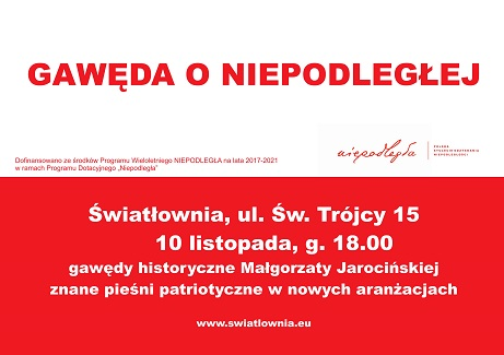 Plakat wydarzenia , na tle barw narodowych napisy: Gawęda o Niepodległej.10.11.2017, g.16. Gawęda Małgorzaty Jarocińskiej, pieśni patriotyczne w nowych aranżacjach.